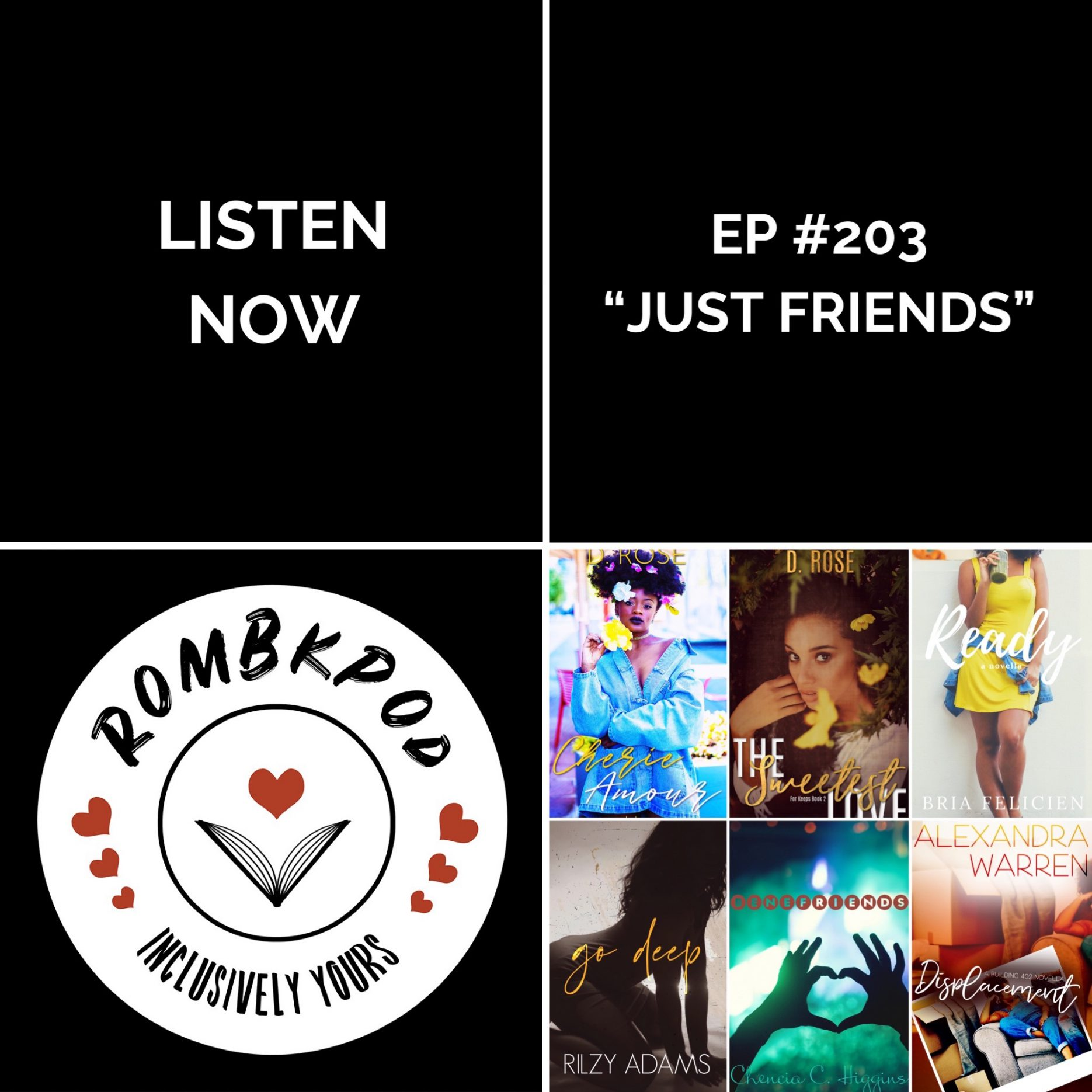 "IMAGE: lower left corner, RomBkPod heart logo; lower right corner, ep #203 cover collage; IMAGE TEXT: Listen Now, ep #203 ""Just Friends"""