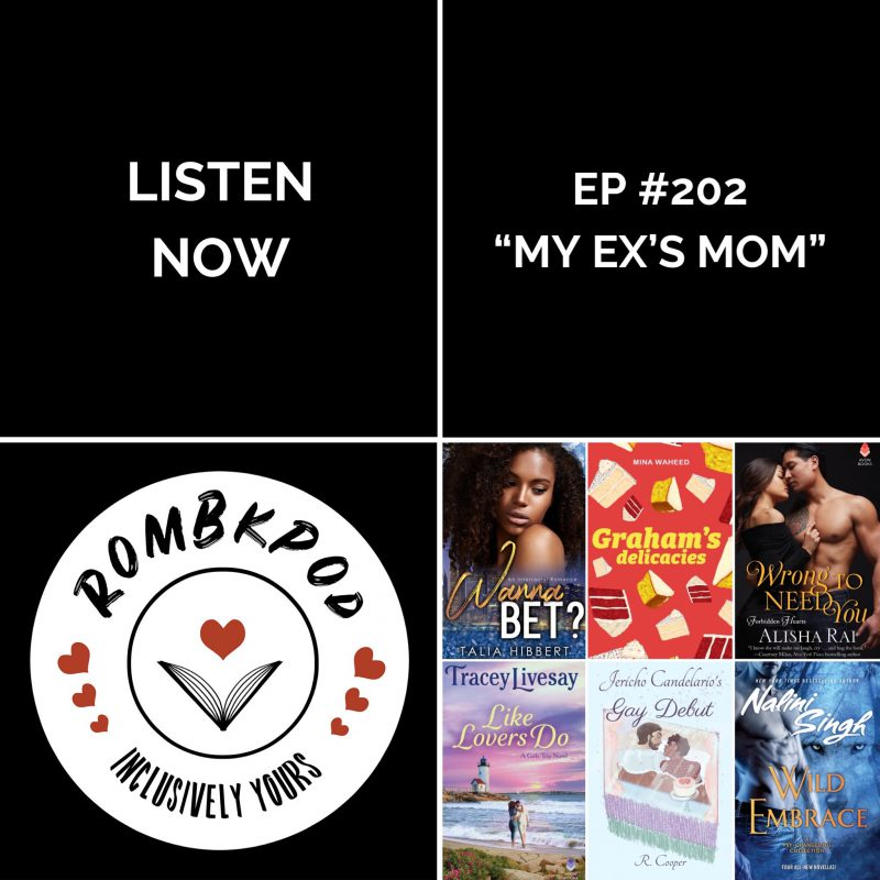 "IMAGE: lower left corner, RomBkPod heart logo; lower right corner, ep #202 cover collage; IMAGE TEXT: Listen Now, ep #202 ""My Ex's Mom"""