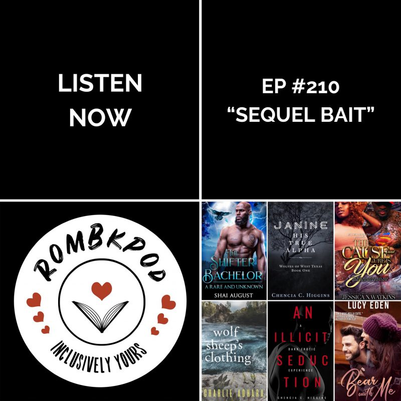 "IMAGE: lower right corner, RomBkPod heart logo; lower left corner, ep #210 cover collage; IMAGE TEXT: Listen Now, ep #210 ""Sequel Bait"""