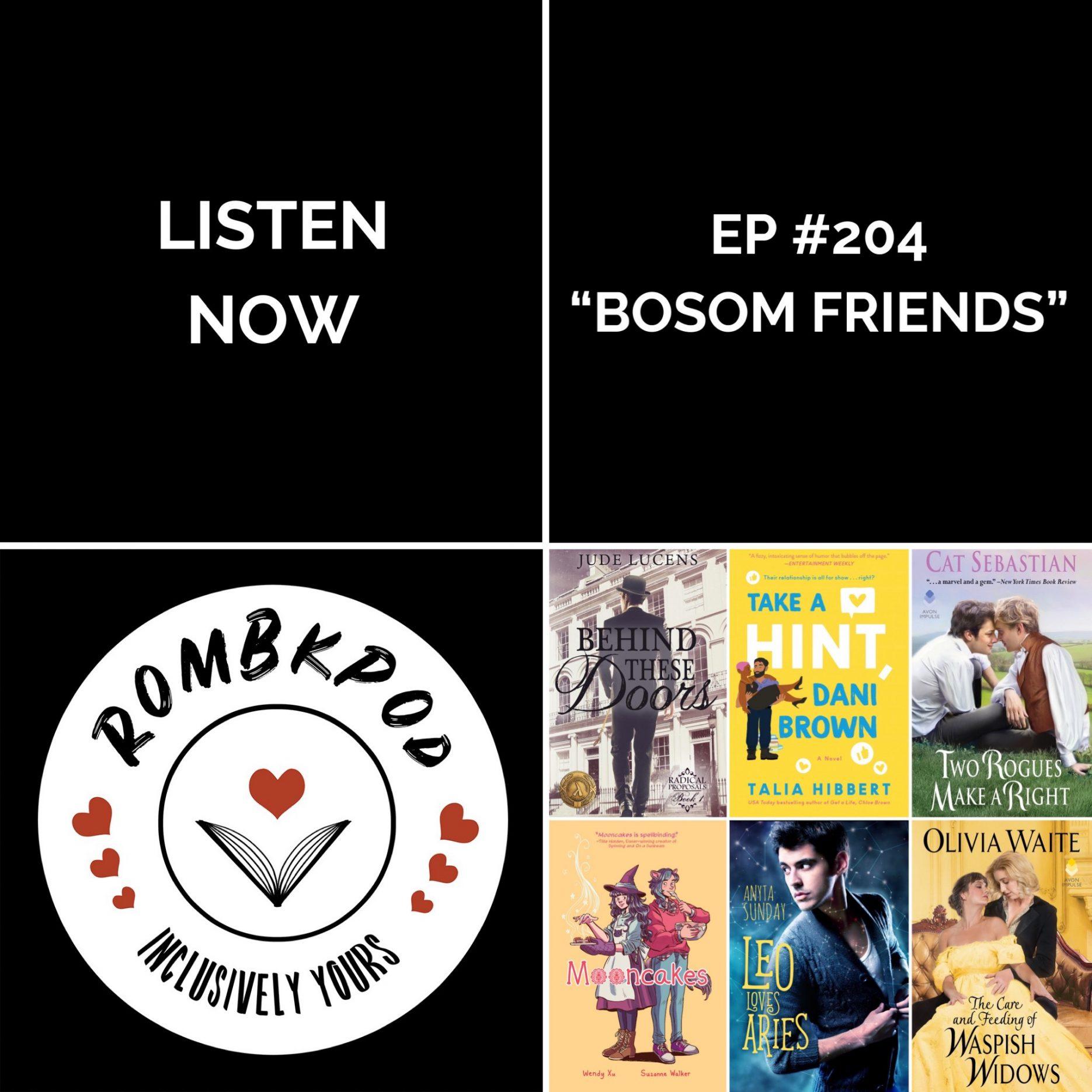 """IMAGE: lower left corner, RomBkPod heart logo; lower right corner, ep #204 cover collage; IMAGE TEXT: Listen Now, ep #204 """"Bosom Friends"""""""