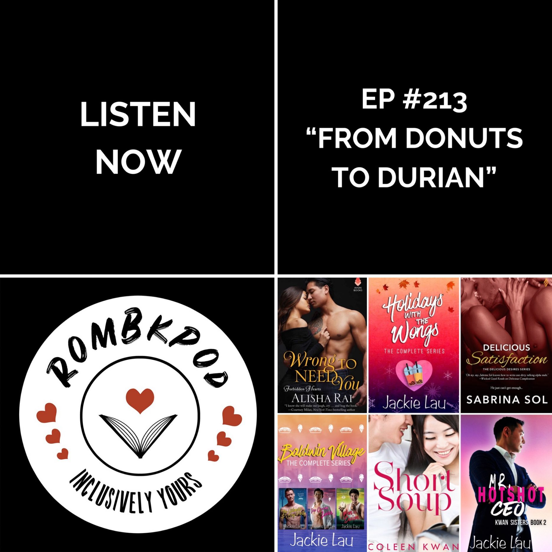 """IMAGE: lower left corner, RomBkPod heart logo; lower right corner, ep #213 book cover collage; IMAGE TEXT: Listen Now, ep #213 """"From Donuts to Durian"""""""