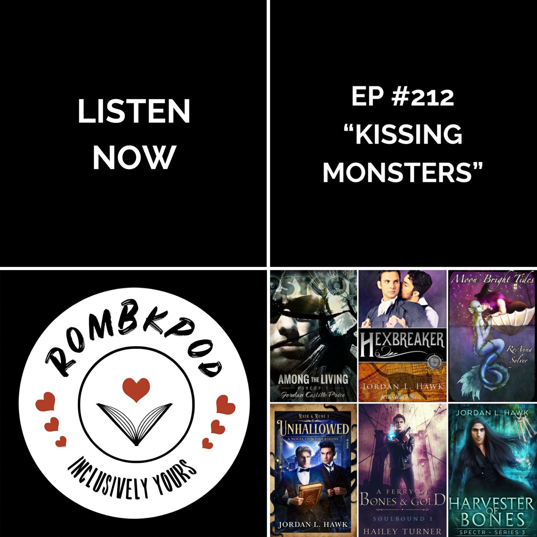 "IMAGE: lower left corner, RomBkPod heart logo; lower right corner, ep #212 book cover collage; IMAGE TEXT: Listen Now, ep #212 ""Kissing Monsters"""