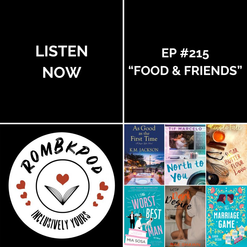 """IMAGE: lower left corner, RomBkPod heart logo; lower right corner, ep #215 book cover collage; IMAGE TEXT: Listen Now, ep #215 """"Food & Friends"""""""