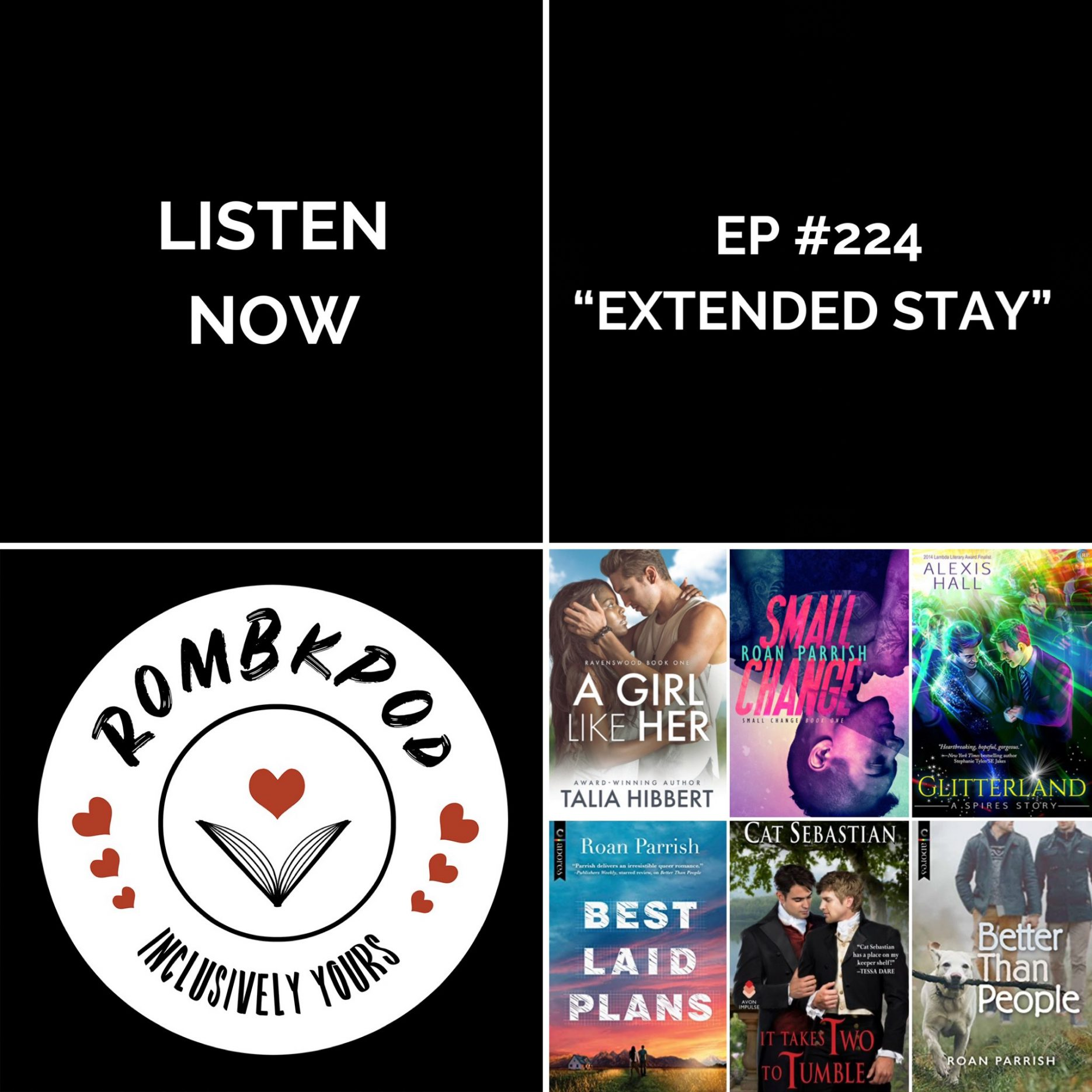 """IMAGE: lower left corner, RomBkPod heart logo; lower right corner, ep #224 book cover collage; IMAGE TEXT: Listen Now, ep #224 """"Extended Stay"""""""