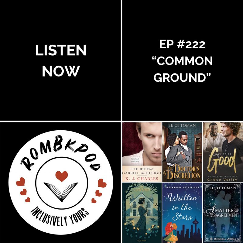 """IMAGE: lower left corner, RomBkPod heart logo; lower right corner, ep #222 book cover collage; IMAGE TEXT: Listen Now, ep #222 """"Common Ground"""""""