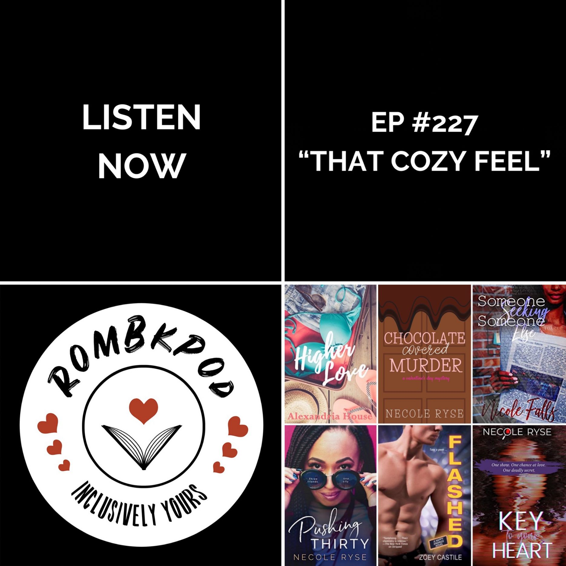 """IMAGE: lower left corner, RomBkPod heart logo; lower right corner, ep #227 book cover collage; IMAGE TEXT: Listen Now, ep #227 """"That Cozy Feel"""""""