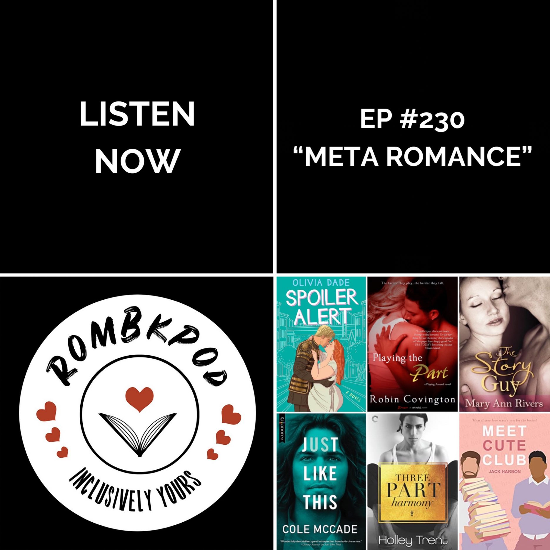 "IMAGE: lower left corner, RomBkPod heart logo; lower right corner, ep #230 book cover collage; IMAGE TEXT: Listen Now, ep #230 ""Meta Romance"""