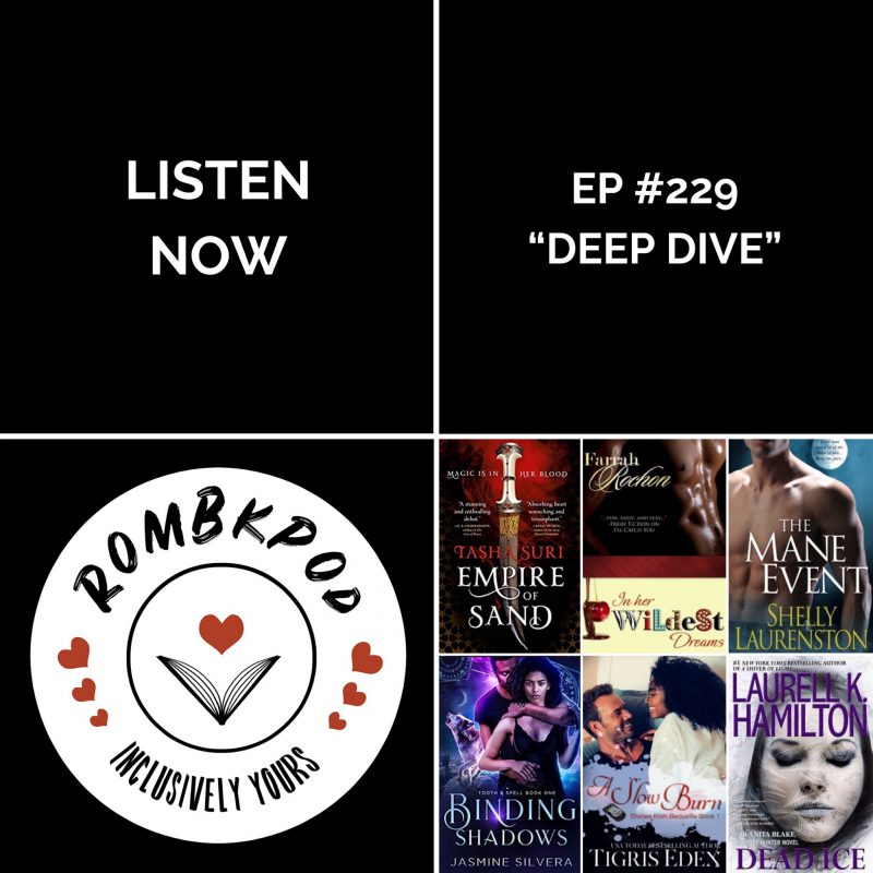 "IMAGE: lower left corner, RomBkPod heart logo; lower right corner, ep #229 book cover collage; IMAGE TEXT: Listen Now, ep #229 ""Deep Dive"""