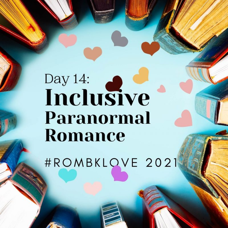 Day 14: Inclusive Paranormal Romance #RomBkLove 2021