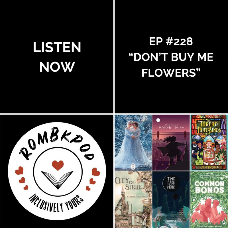 "IMAGE: lower left corner, RomBkPod heart logo; lower right corner, ep #228 book cover collage; IMAGE TEXT: Listen Now, ep #228 ""Don't Buy Me Flowers"""