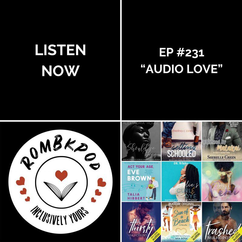"IMAGE: lower left corner, RomBkPod heart logo; lower right corner, ep #231 book cover collage; IMAGE TEXT: Listen Now, ep #231 ""Audio Love"""