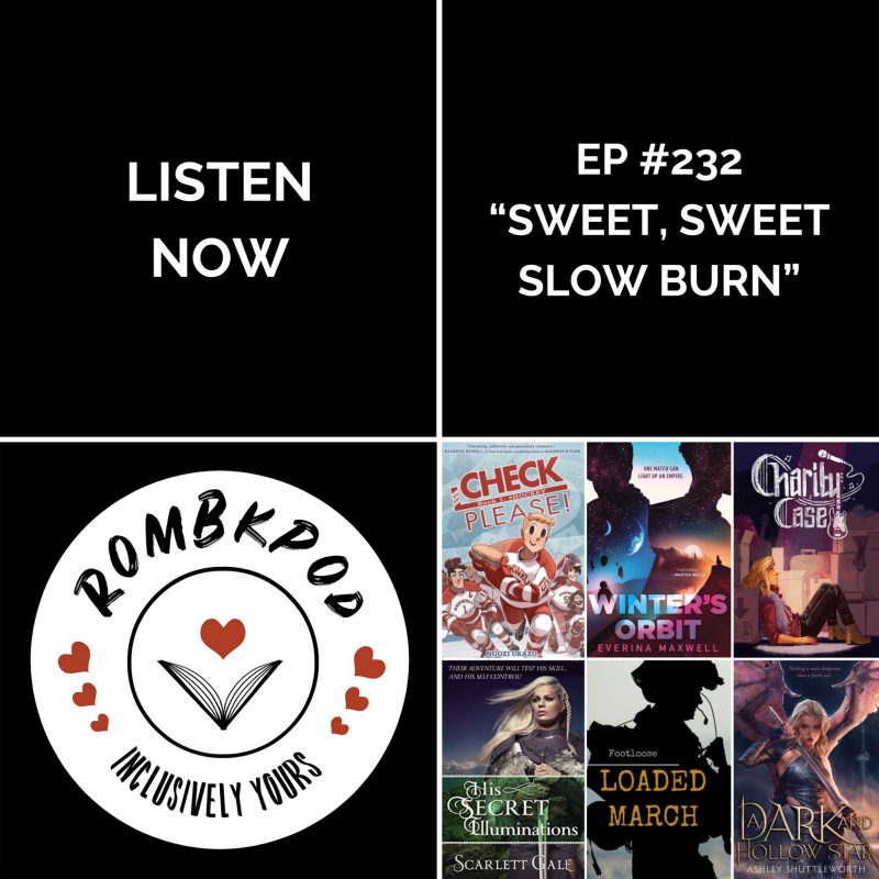 "IMAGE: lower left corner, RomBkPod heart logo; lower right corner, ep #232 book cover collage; IMAGE TEXT: Listen Now, ep #232 ""Sweet, Sweet, Slow Burn"""