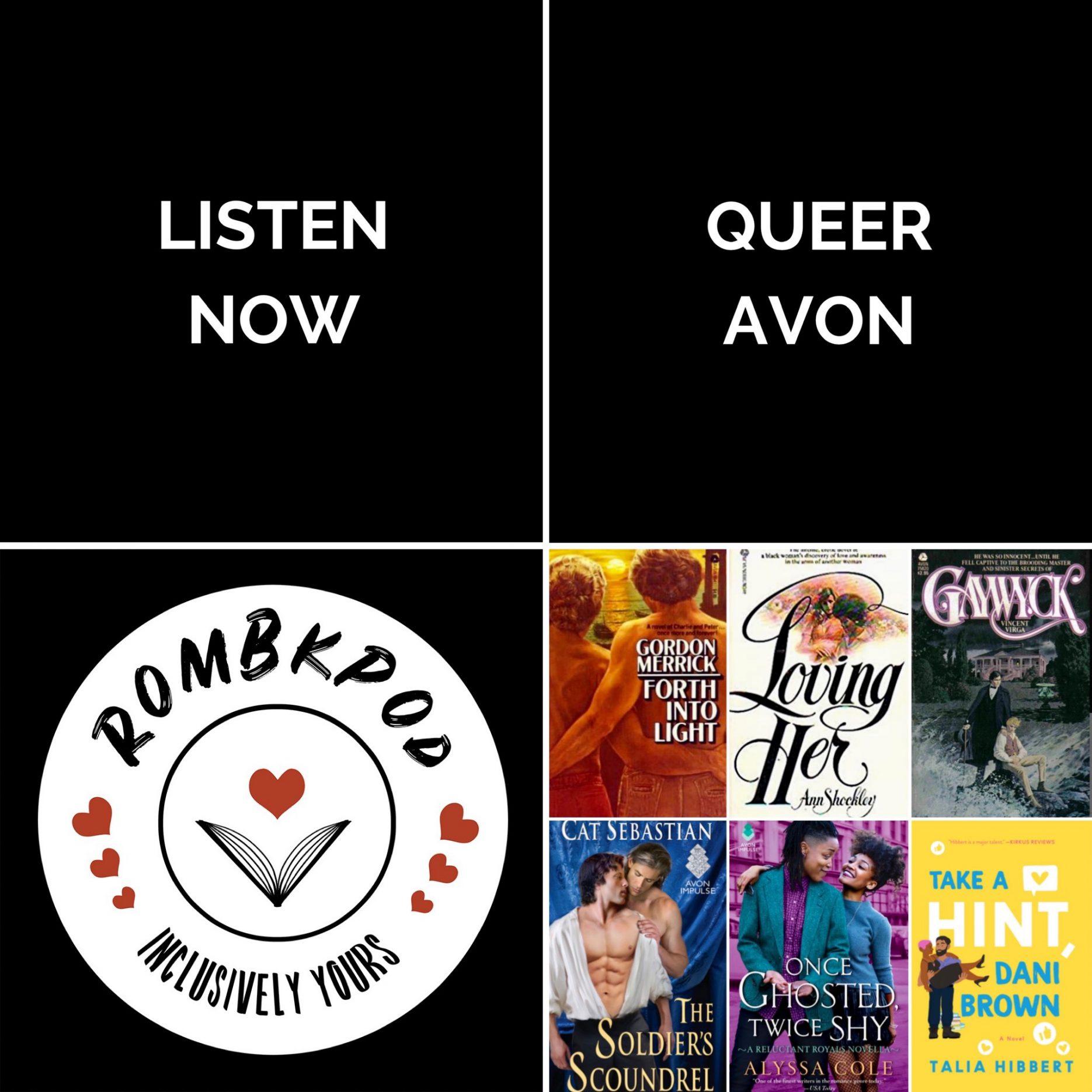 "IMAGE: lower left corner, RomBkPod heart logo; lower right corner, Queer Avon book cover collage; IMAGE TEXT: Listen Now, ""Queer Avon"""